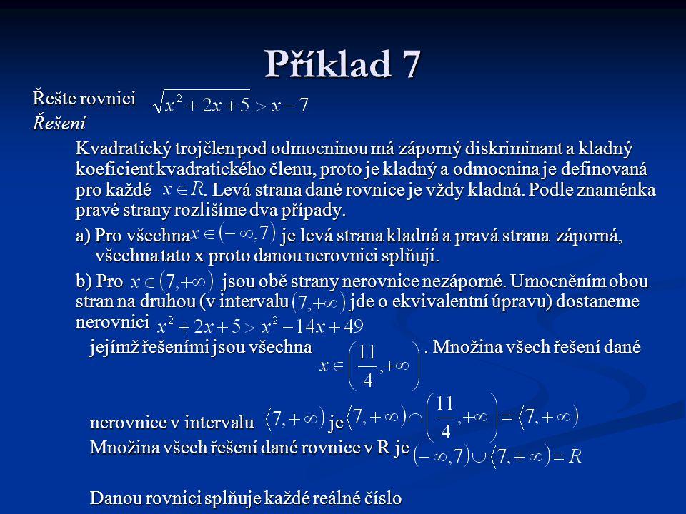 Příklad 7 Řešte rovnici Řešení