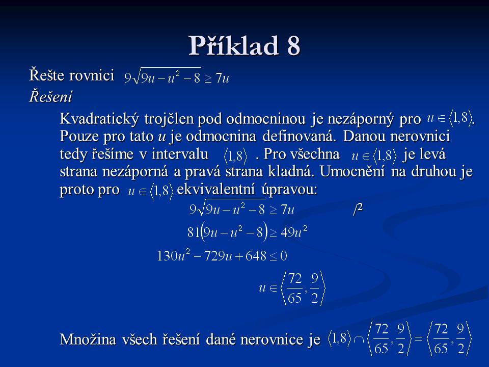 Příklad 8 Řešte rovnici Řešení