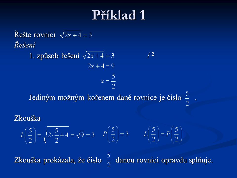 Příklad 1 Řešte rovnici Řešení 1. způsob řešení / 2