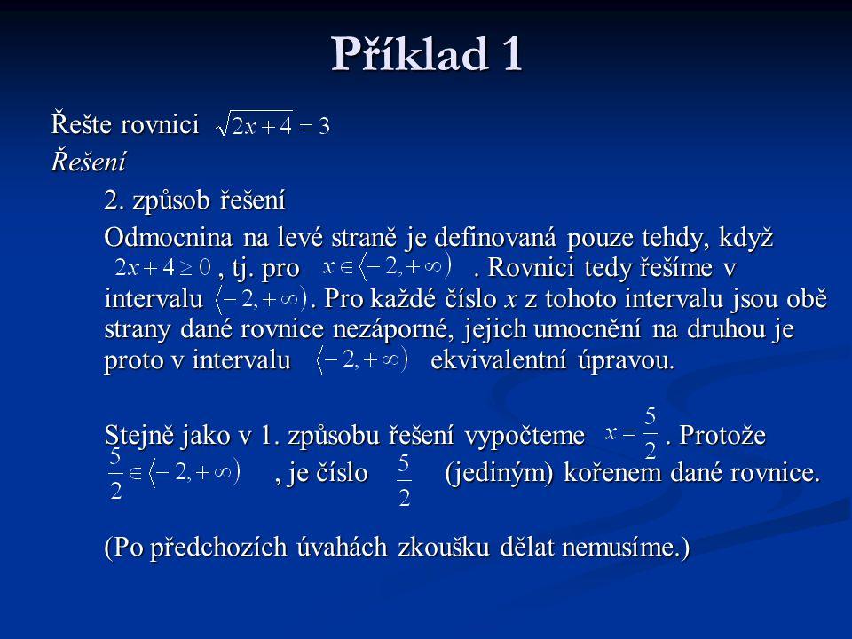 Příklad 1 Řešte rovnici Řešení 2. způsob řešení