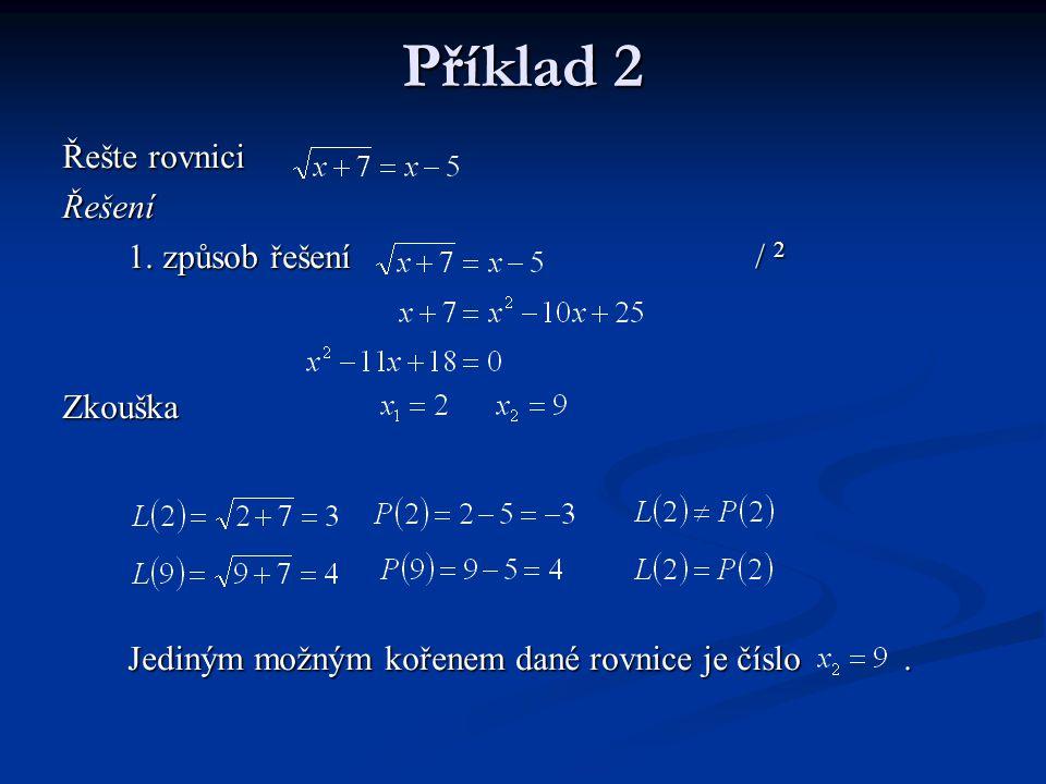 Příklad 2 Řešte rovnici Řešení 1. způsob řešení / 2 Zkouška