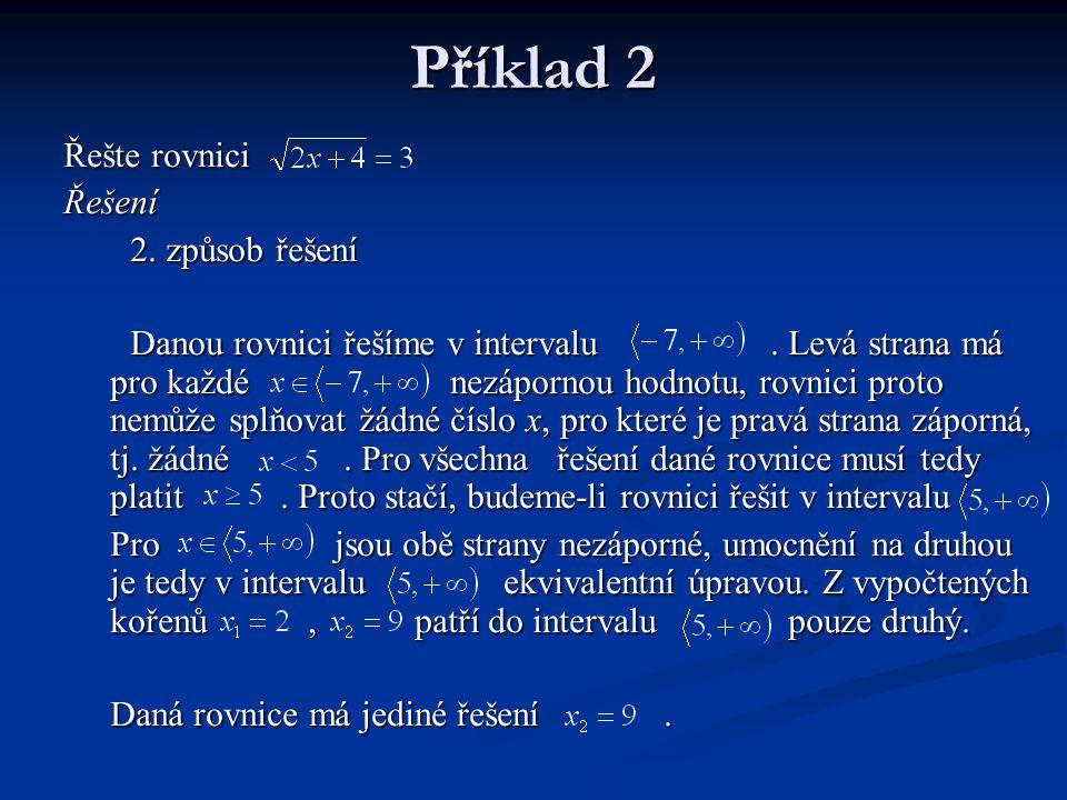 Příklad 2 Řešte rovnici Řešení 2. způsob řešení