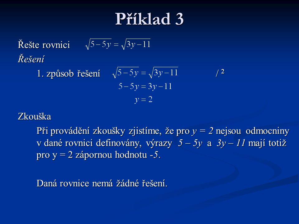 Příklad 3 Řešte rovnici Řešení 1. způsob řešení / 2 Zkouška