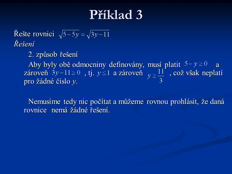 Příklad 3 Řešte rovnici Řešení 2. způsob řešení
