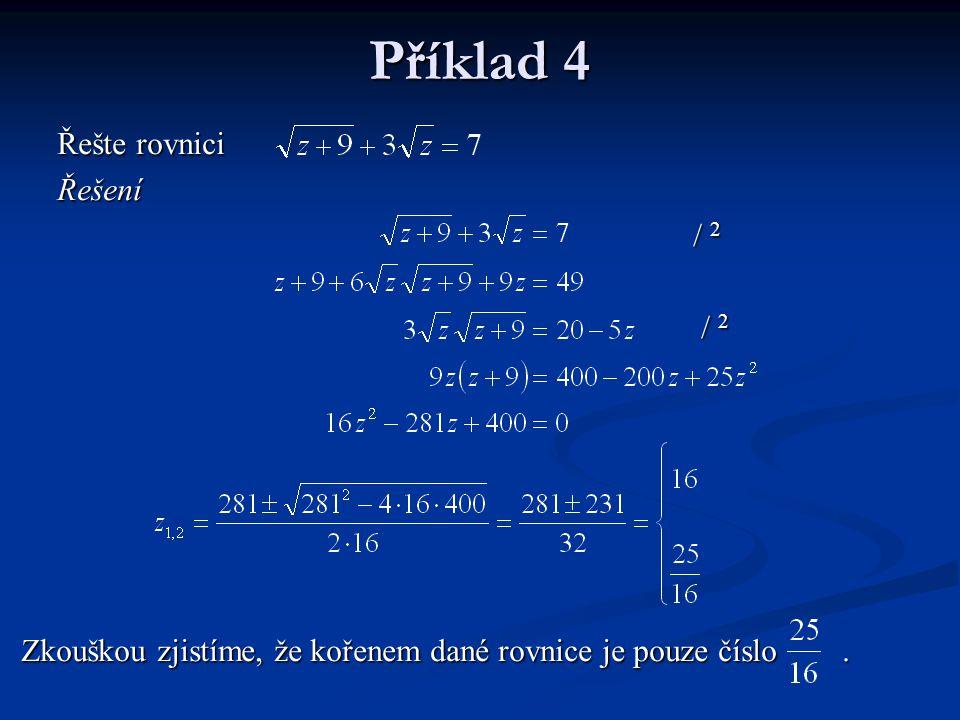 Příklad 4 Řešte rovnici Řešení / 2
