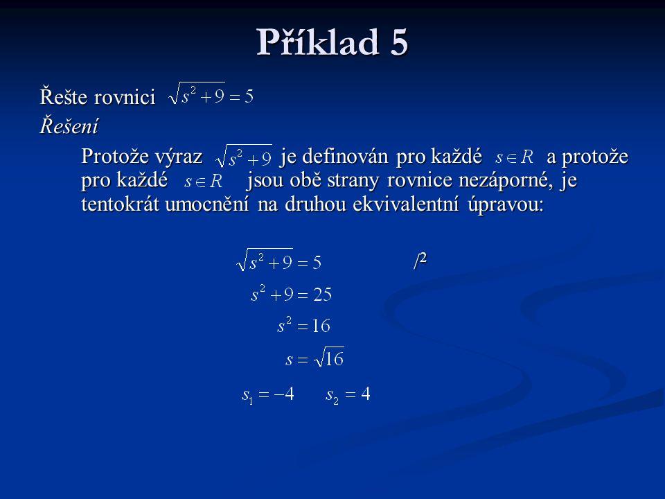 Příklad 5 Řešte rovnici Řešení