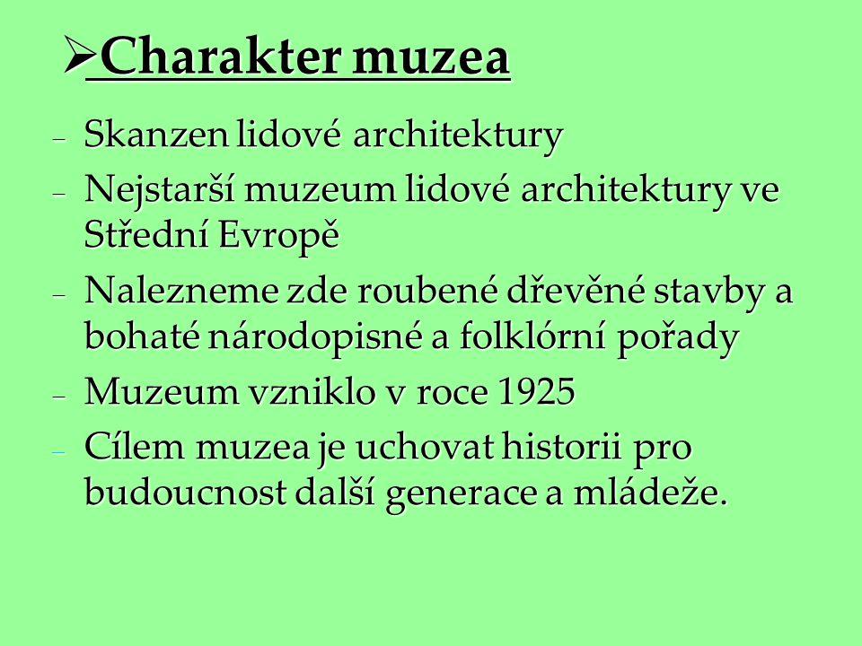 Charakter muzea Skanzen lidové architektury