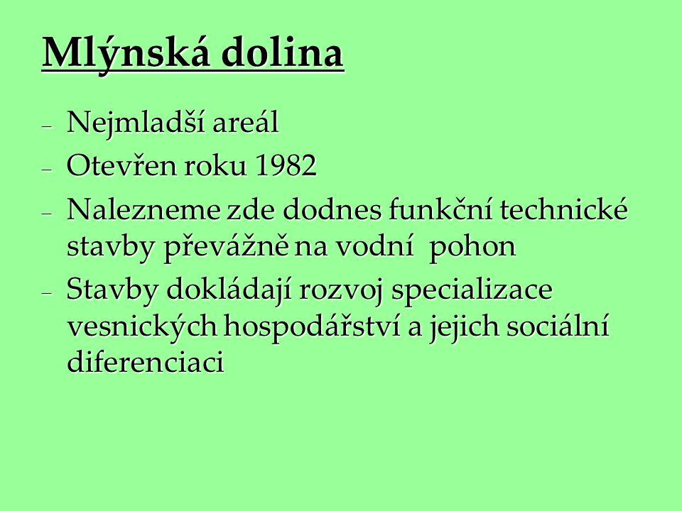 Mlýnská dolina Nejmladší areál Otevřen roku 1982