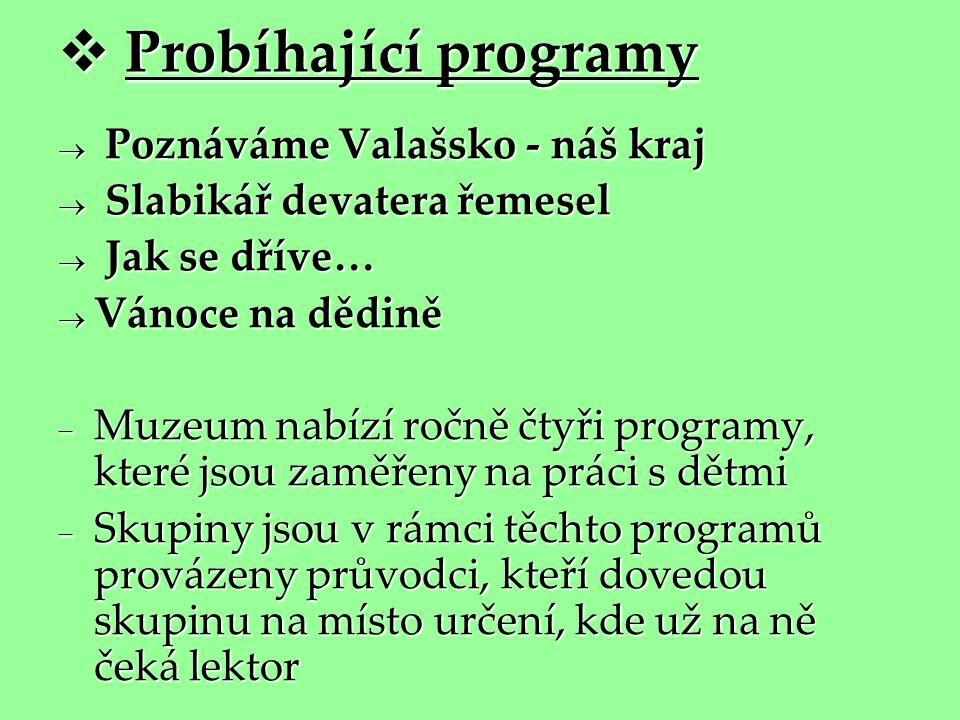 Probíhající programy Poznáváme Valašsko - náš kraj