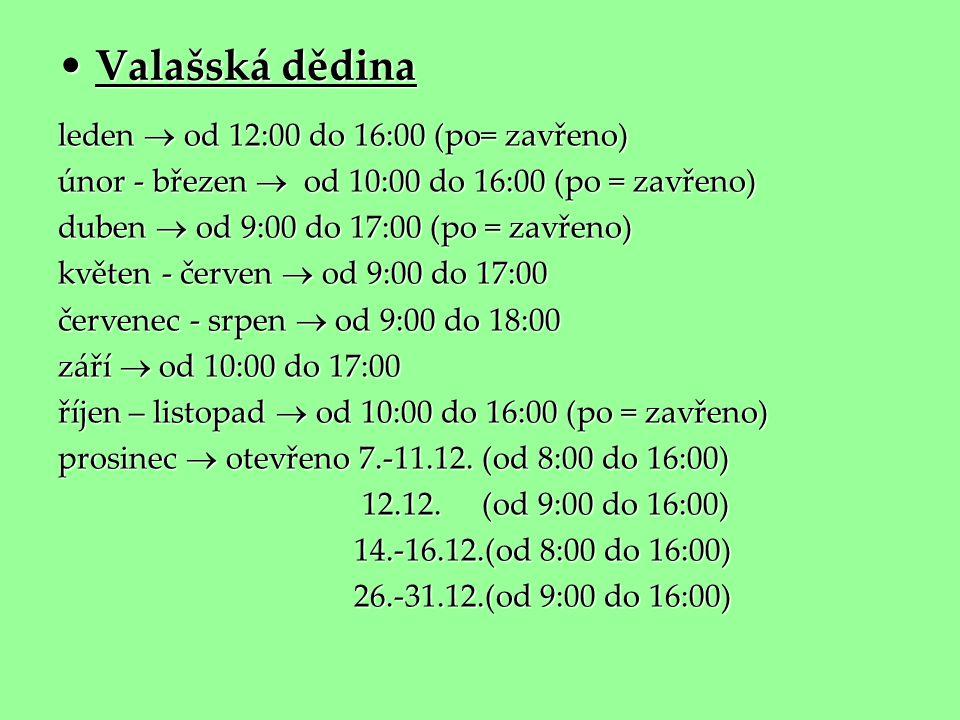 Valašská dědina leden  od 12:00 do 16:00 (po= zavřeno)