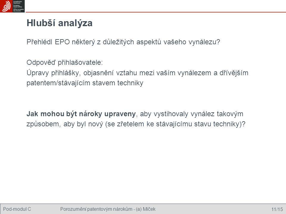 Hlubší analýza Přehlédl EPO některý z důležitých aspektů vašeho vynálezu Odpověď přihlašovatele: