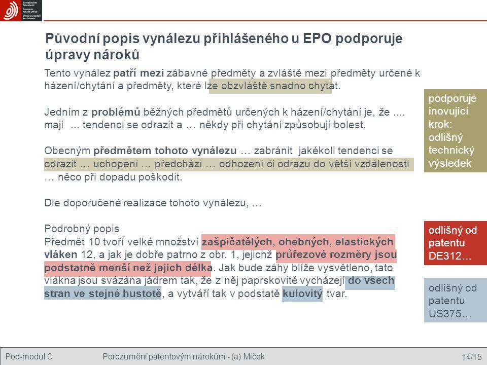 Původní popis vynálezu přihlášeného u EPO podporuje úpravy nároků
