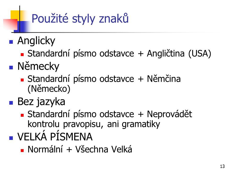 Použité styly znaků Anglicky Německy Bez jazyka VELKÁ PÍSMENA