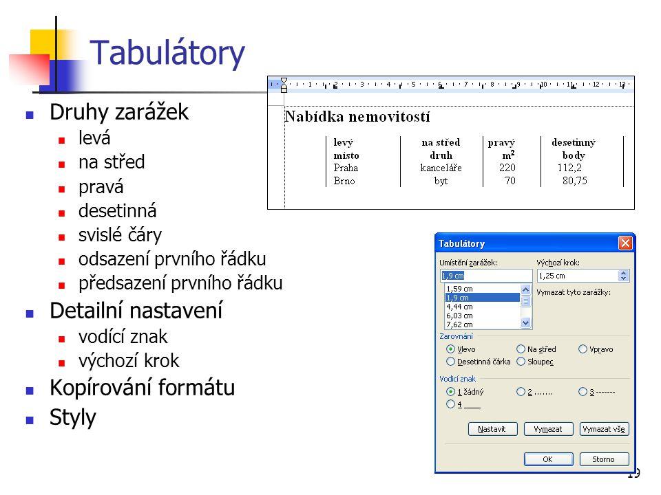Tabulátory Druhy zarážek Detailní nastavení Kopírování formátu Styly