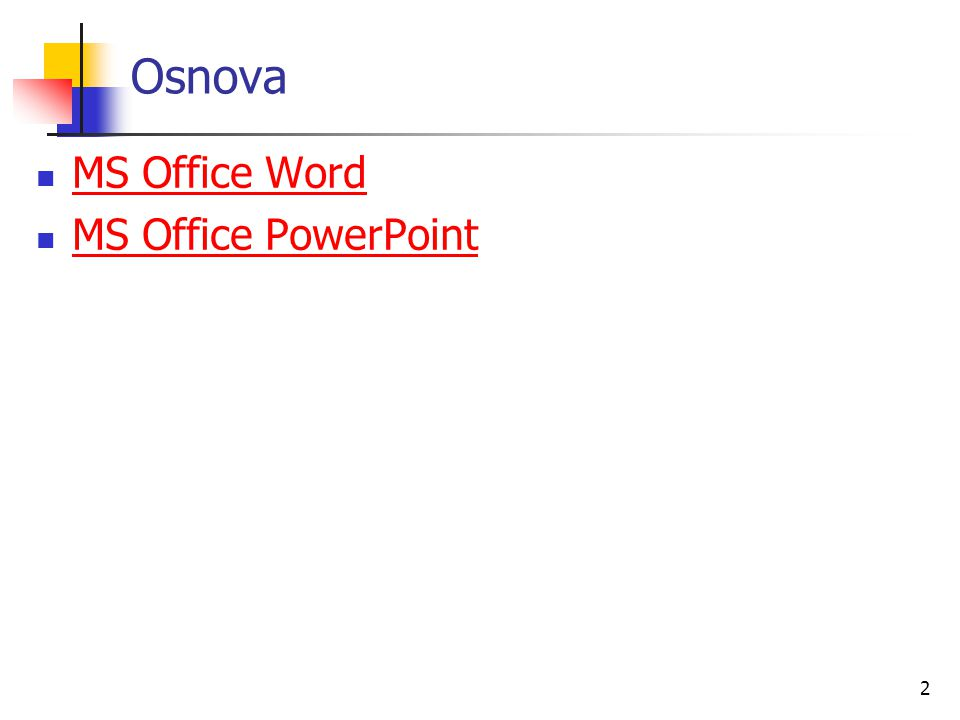Osnova MS Office Word MS Office PowerPoint