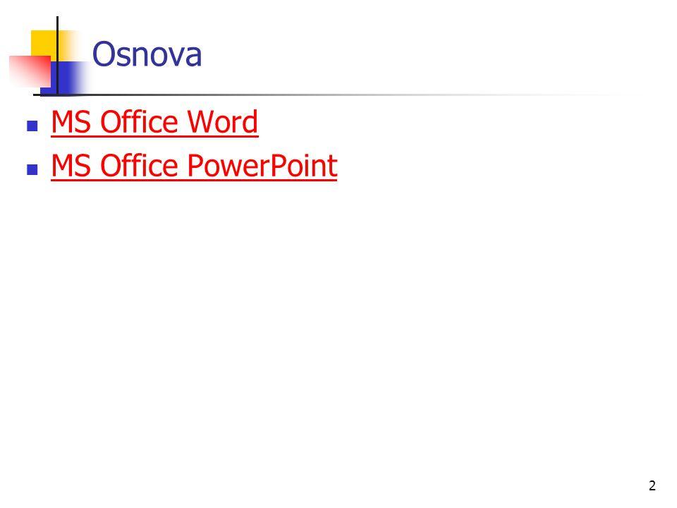 Osnova MS Office Word MS Office PowerPoint