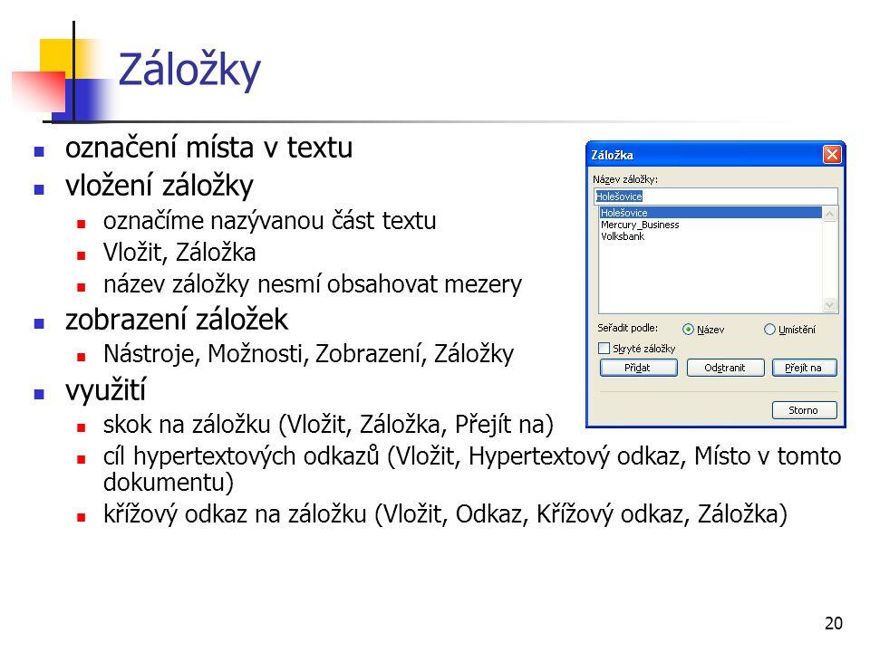 Záložky označení místa v textu vložení záložky zobrazení záložek