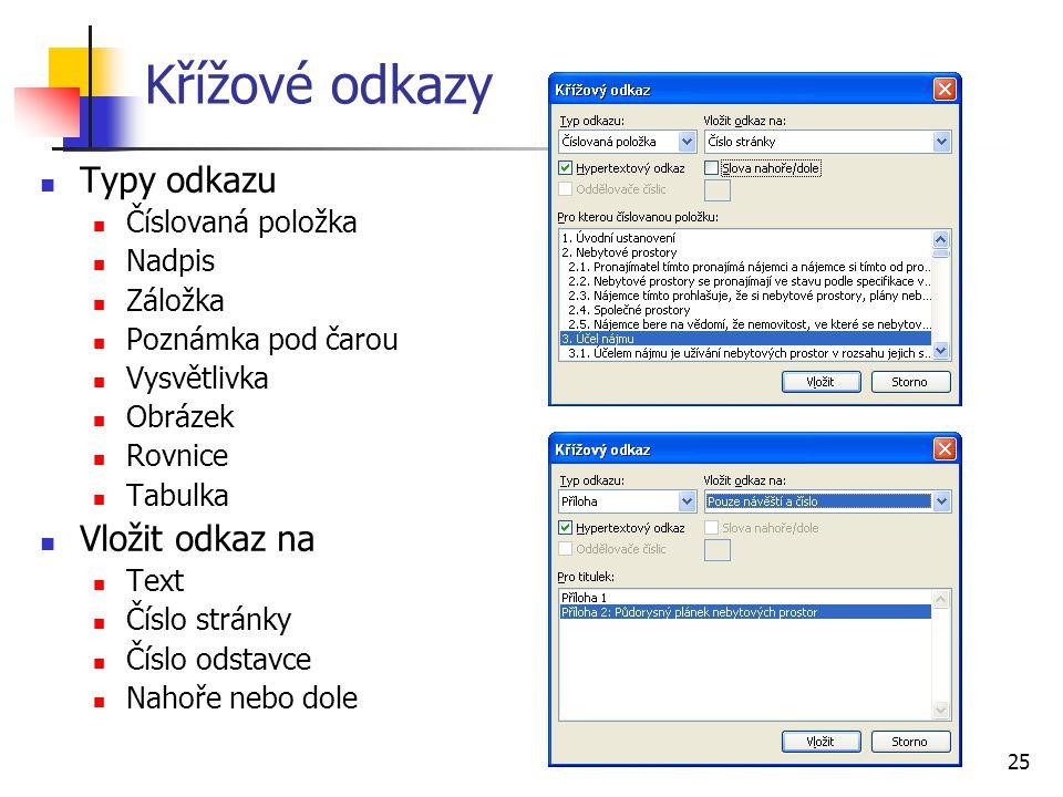 Křížové odkazy Typy odkazu Vložit odkaz na Číslovaná položka Nadpis