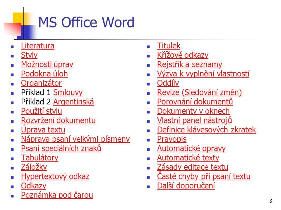 MS Office Word Literatura Styly Možnosti úprav Podokna úloh
