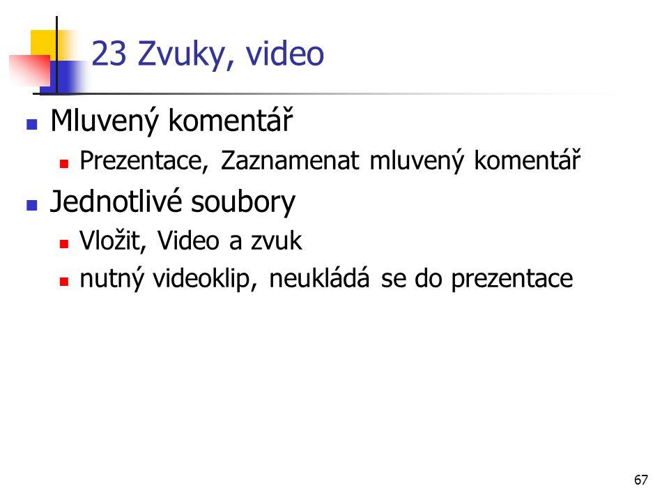 23 Zvuky, video Mluvený komentář Jednotlivé soubory