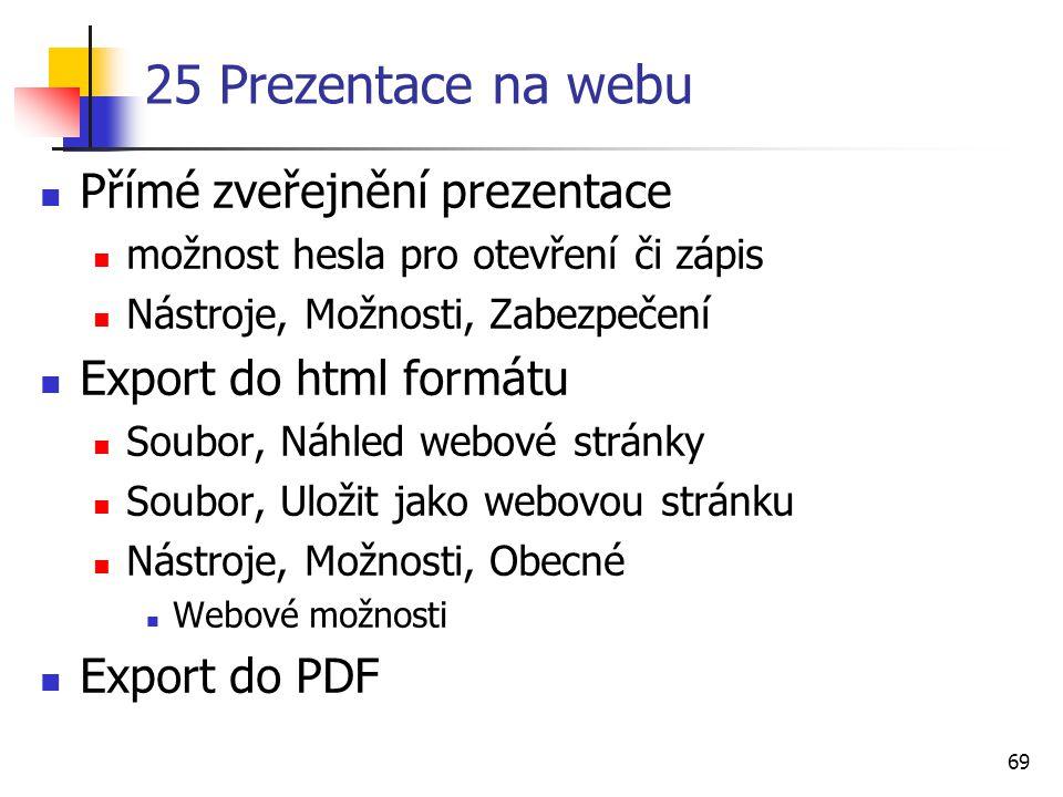 25 Prezentace na webu Přímé zveřejnění prezentace