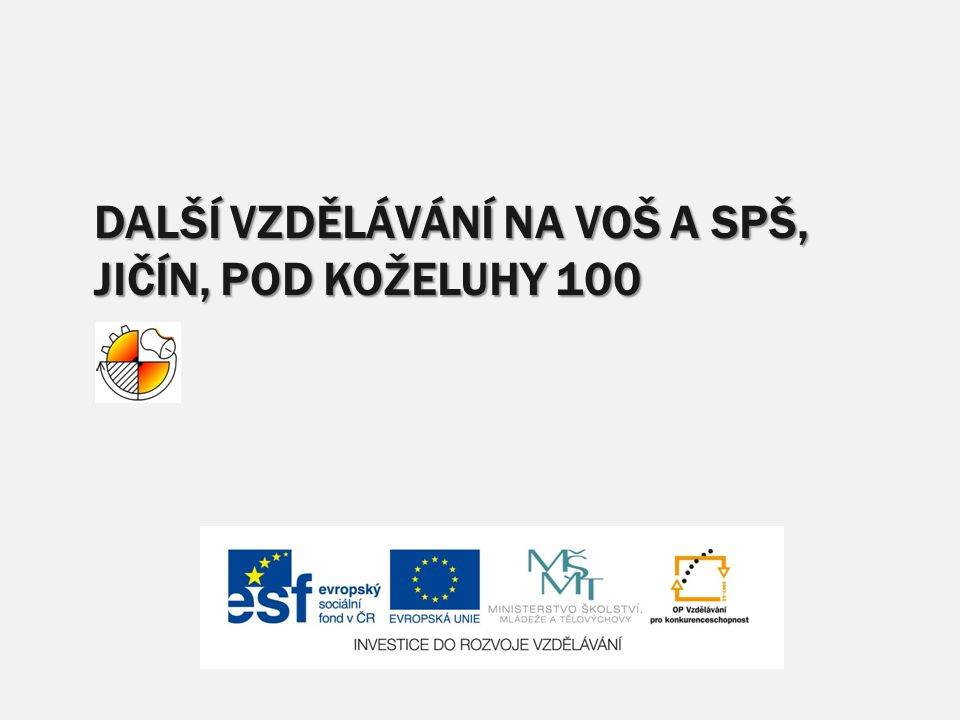 Další vzdělávání na VOŠ a SPŠ, Jičín, Pod Koželuhy 100