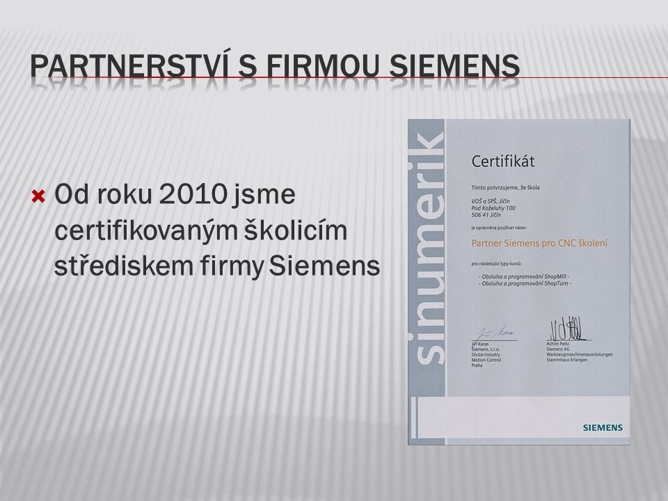 Partnerství s firmou SIEMENS