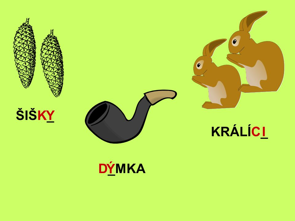 ŠIŠK_ Y KRÁLÍC_ I D_MKA Ý