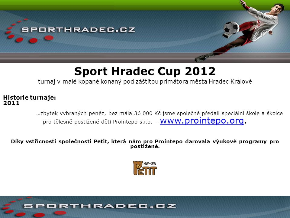 Sport Hradec Cup 2012 turnaj v malé kopané konaný pod záštitou primátora města Hradec Králové