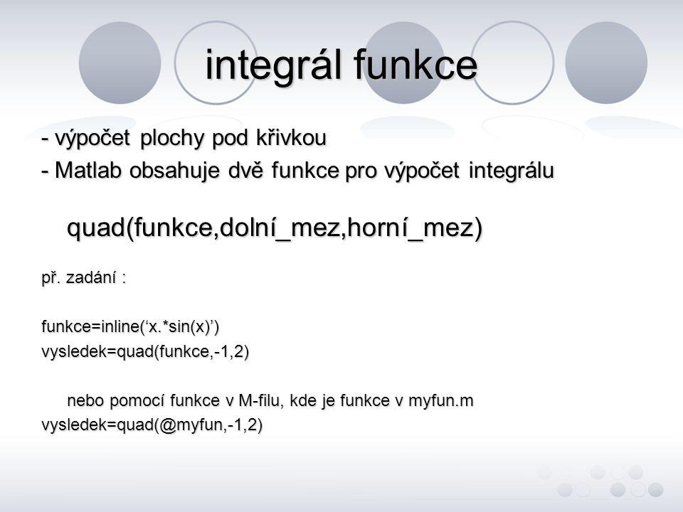 integrál funkce quad(funkce,dolní_mez,horní_mez)
