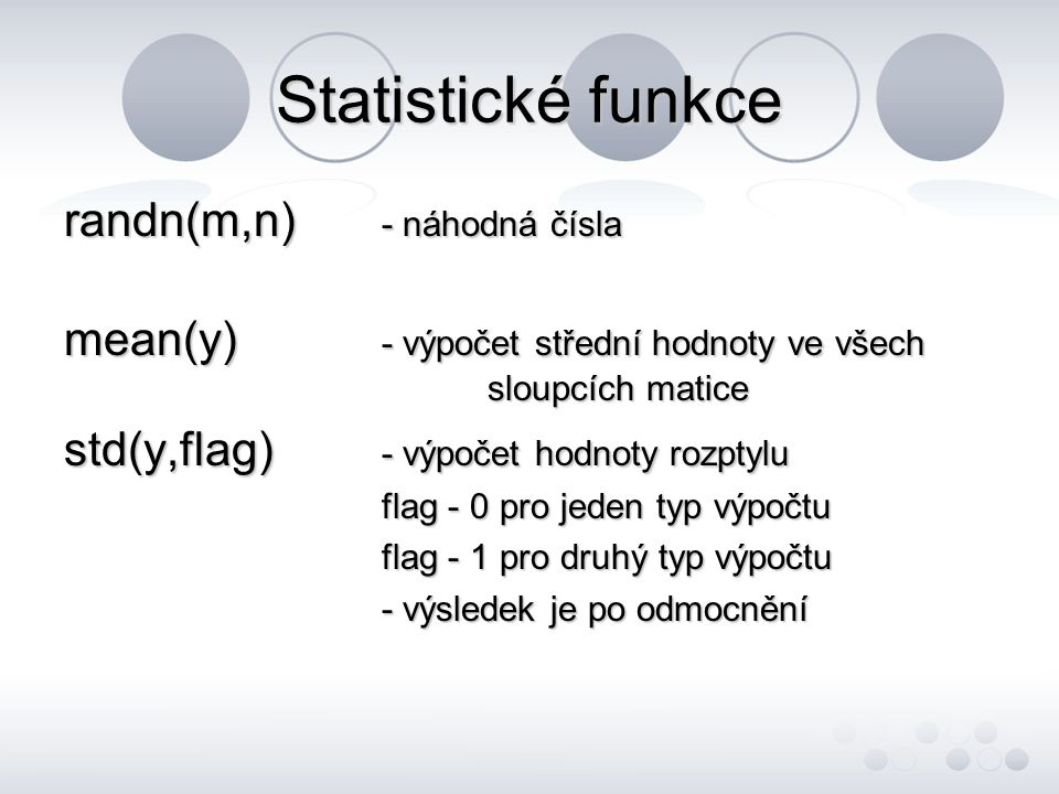 Statistické funkce randn(m,n) - náhodná čísla
