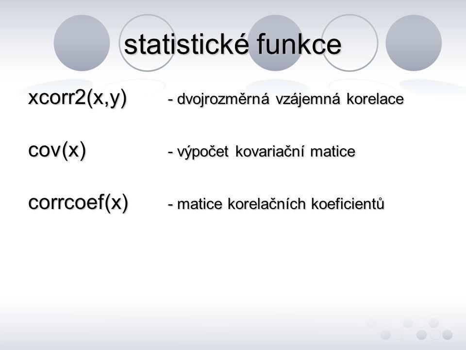 statistické funkce xcorr2(x,y) - dvojrozměrná vzájemná korelace