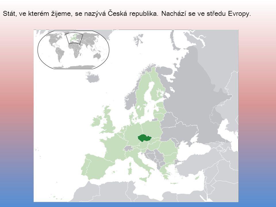 Stát, ve kterém žijeme, se nazývá Česká republika