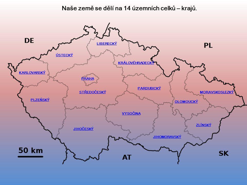 Naše země se dělí na 14 územních celků – krajů.