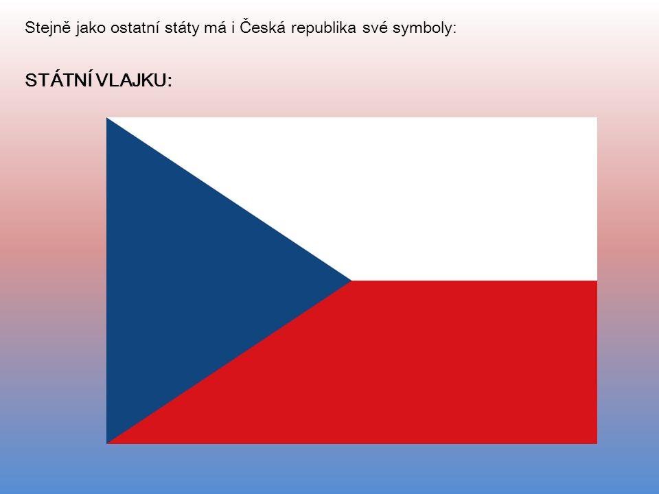 Stejně jako ostatní státy má i Česká republika své symboly: