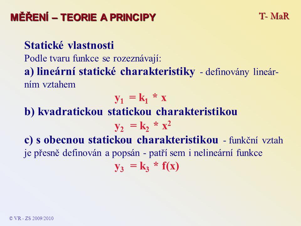 lineární statické charakteristiky - definovány lineár-ním vztahem