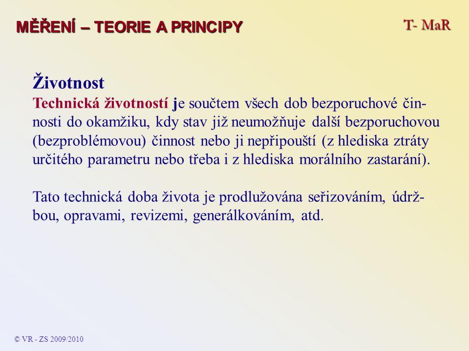 Životnost T- MaR MĚŘENÍ – TEORIE A PRINCIPY