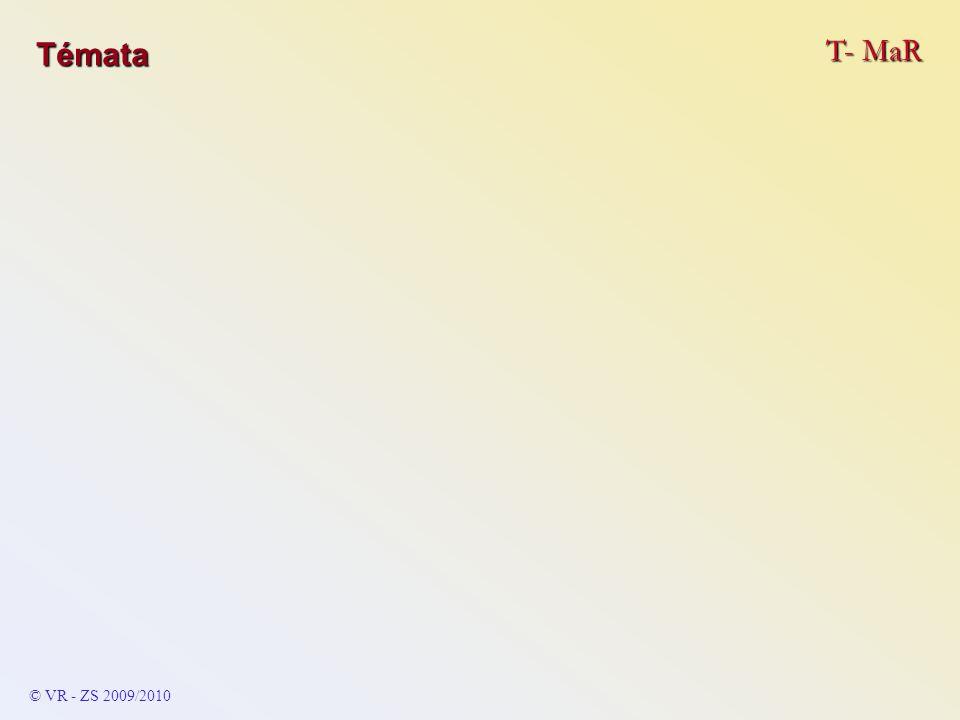 Témata T- MaR © VR - ZS 2009/2010