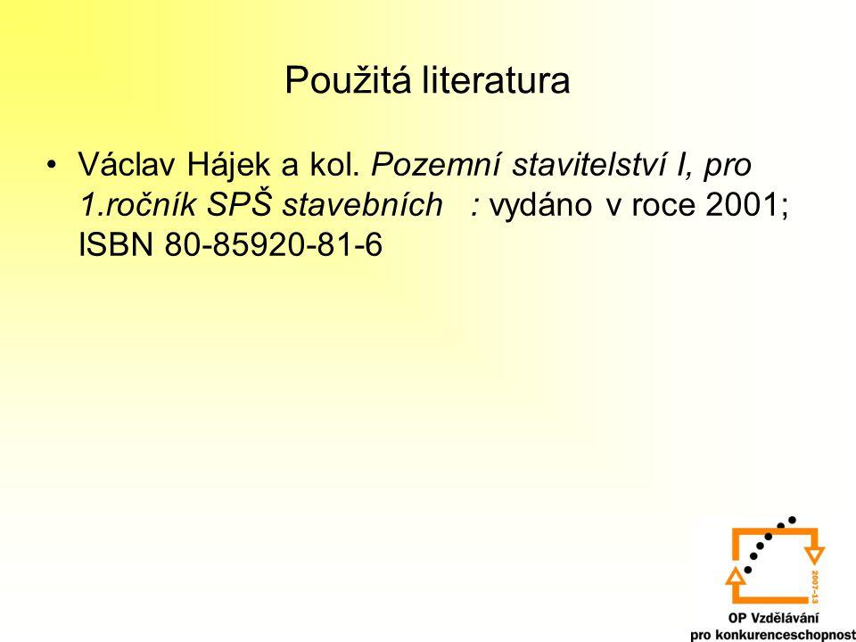 Použitá literatura Václav Hájek a kol.