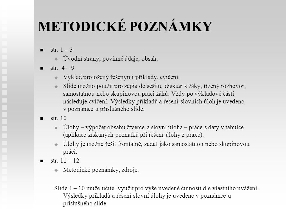 METODICKÉ POZNÁMKY str. 1 – 3 Úvodní strany, povinné údaje, obsah.