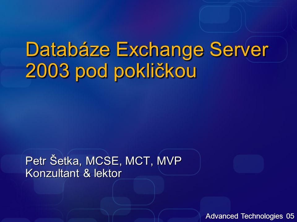 Databáze Exchange Server 2003 pod pokličkou
