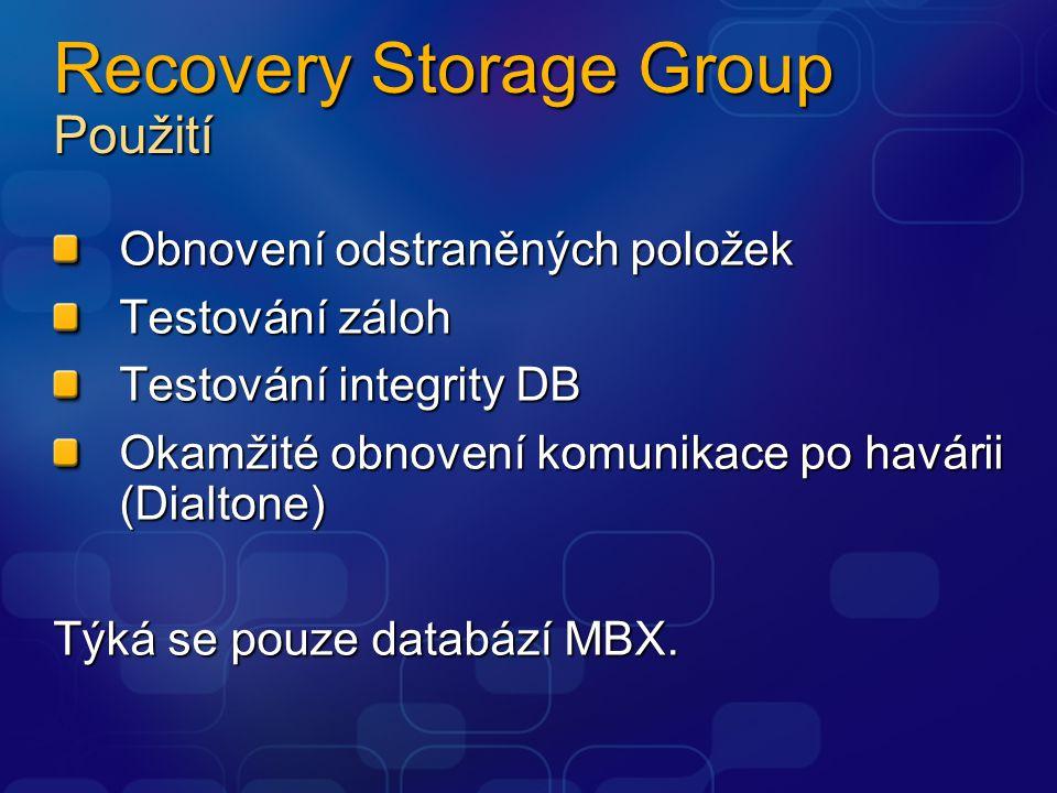 Recovery Storage Group Použití