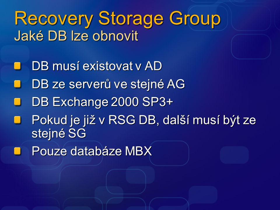 Recovery Storage Group Jaké DB lze obnovit