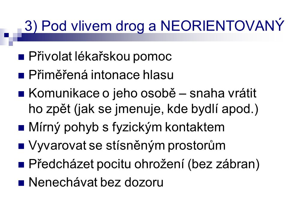 3) Pod vlivem drog a NEORIENTOVANÝ