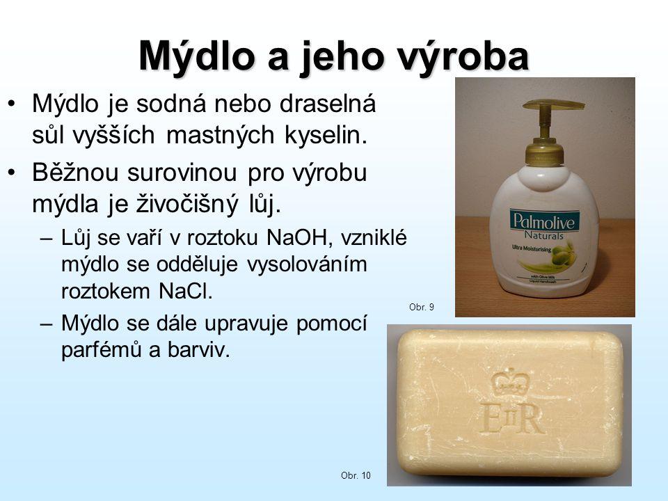Mýdlo a jeho výroba Mýdlo je sodná nebo draselná sůl vyšších mastných kyselin. Běžnou surovinou pro výrobu mýdla je živočišný lůj.