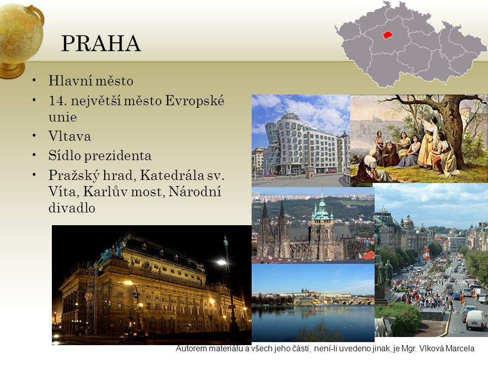 PRAHA Hlavní město 14. největší město Evropské unie Vltava