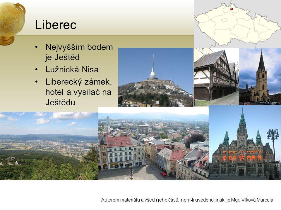 Liberec Nejvyšším bodem je Ještěd Lužnická Nisa