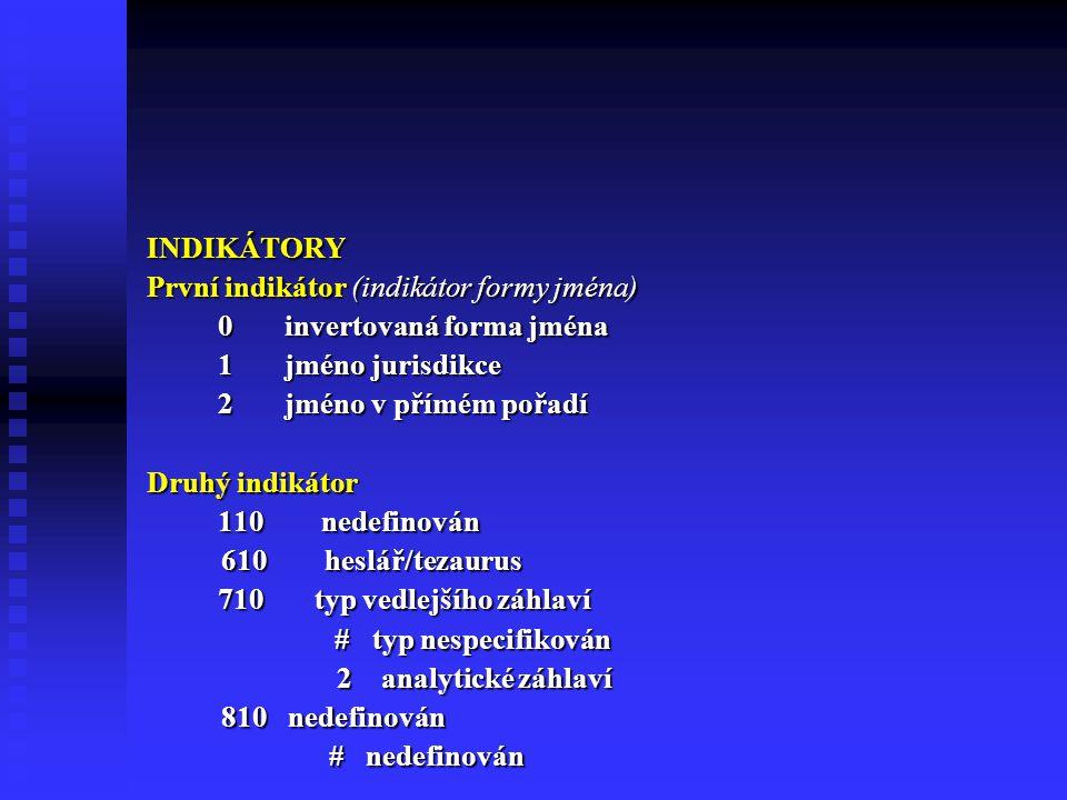 První indikátor (indikátor formy jména) 0 invertovaná forma jména