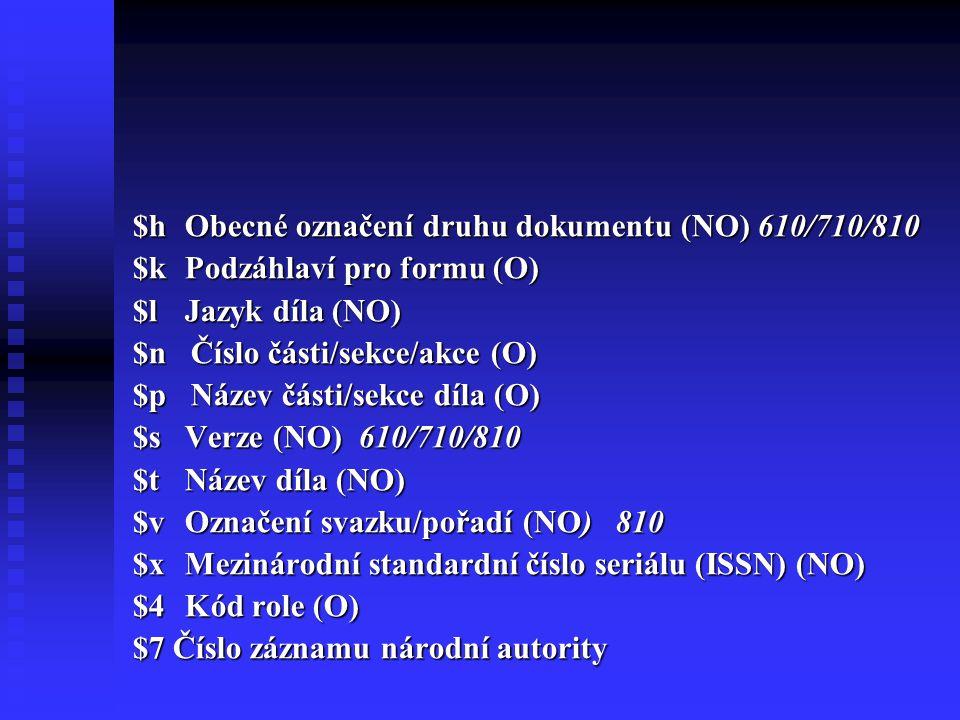 $h Obecné označení druhu dokumentu (NO) 610/710/810