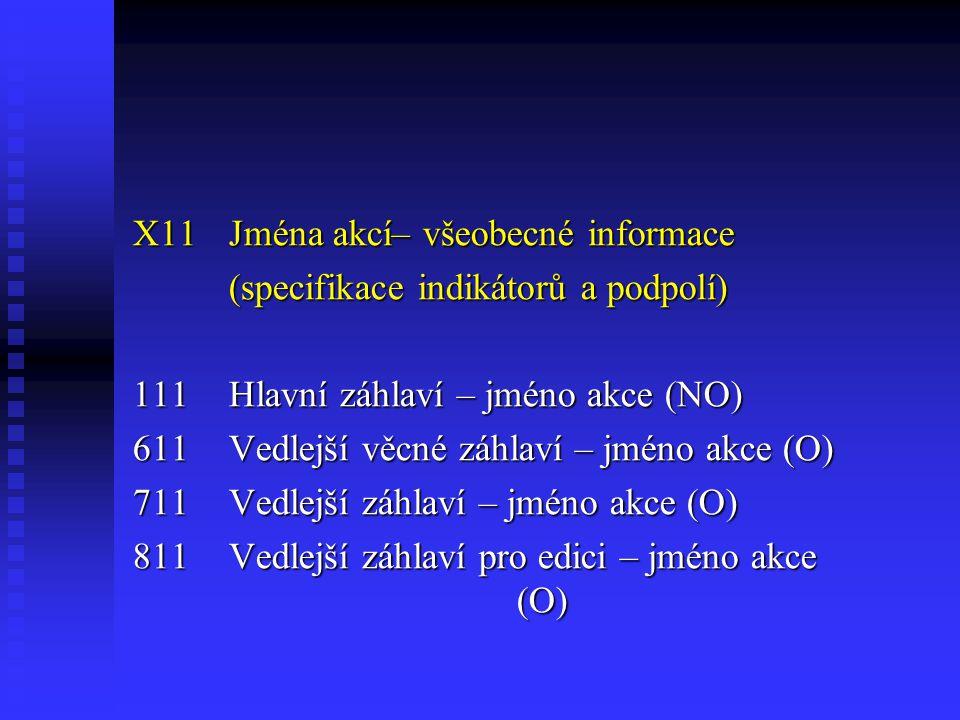 X11 Jména akcí– všeobecné informace